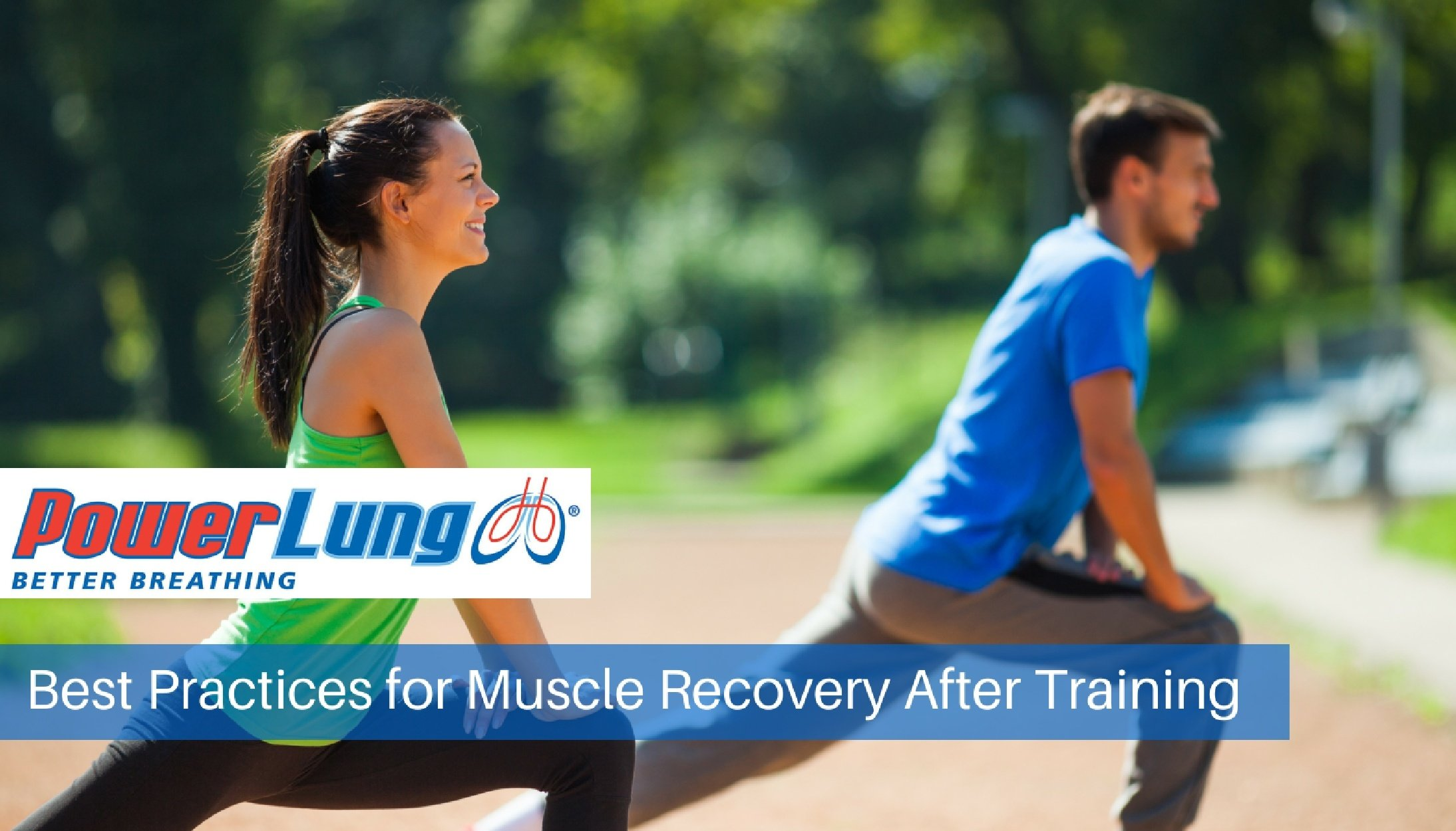 PowerLung - Best Practices for Muscle Recovery After Training.jpg