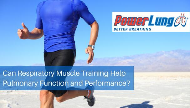 PowerLung - Can Respiratory Muscle Training (RMT) Help Pulmonary Function and Performance-.jpg