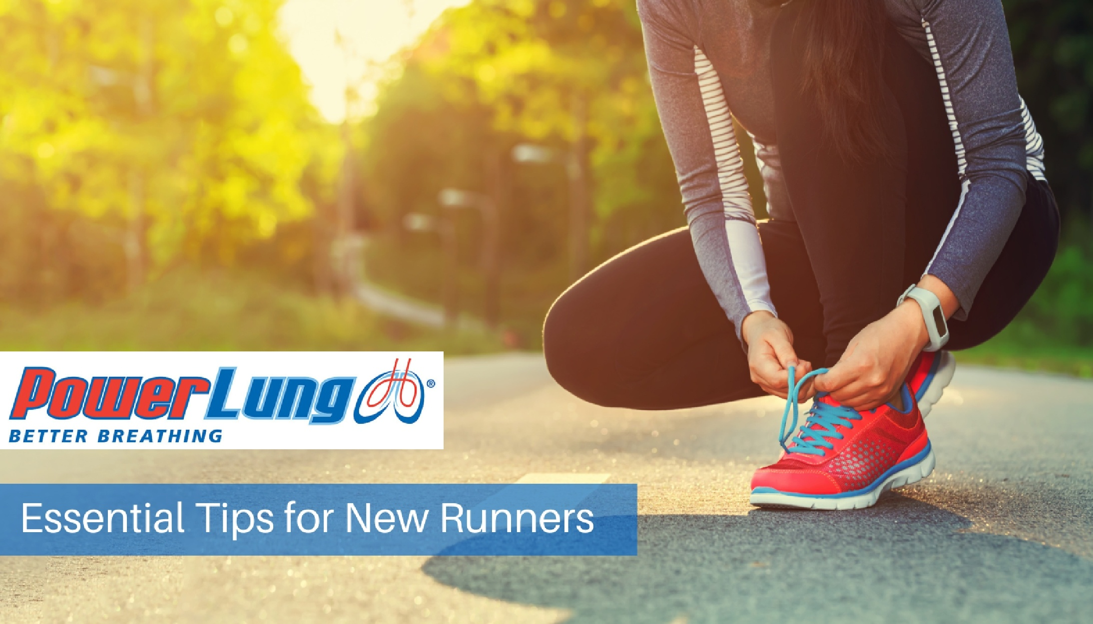 PowerLung - Essential Tips for New Runners.jpg