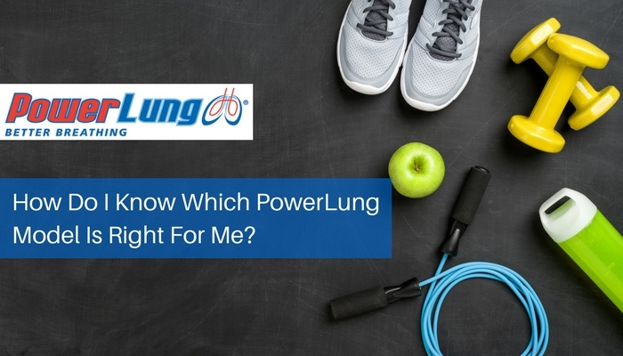 PowerLung - How Do I Know Which PowerLung Model Is Right For Me_.jpg