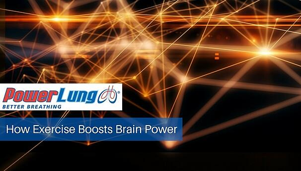 PowerLung - How Exercise Boosts Brain Power.jpg