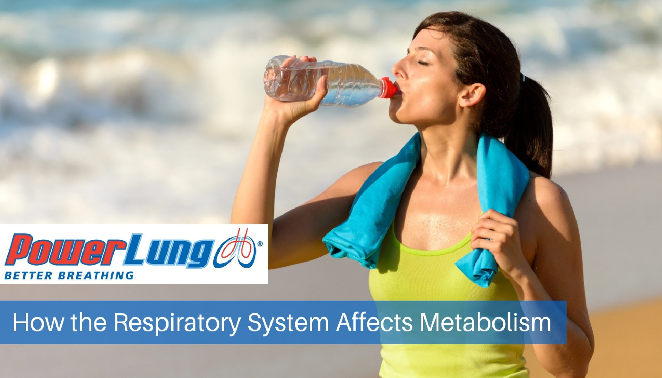 PowerLung - How the Respiratory System Affects Metabolism.jpg
