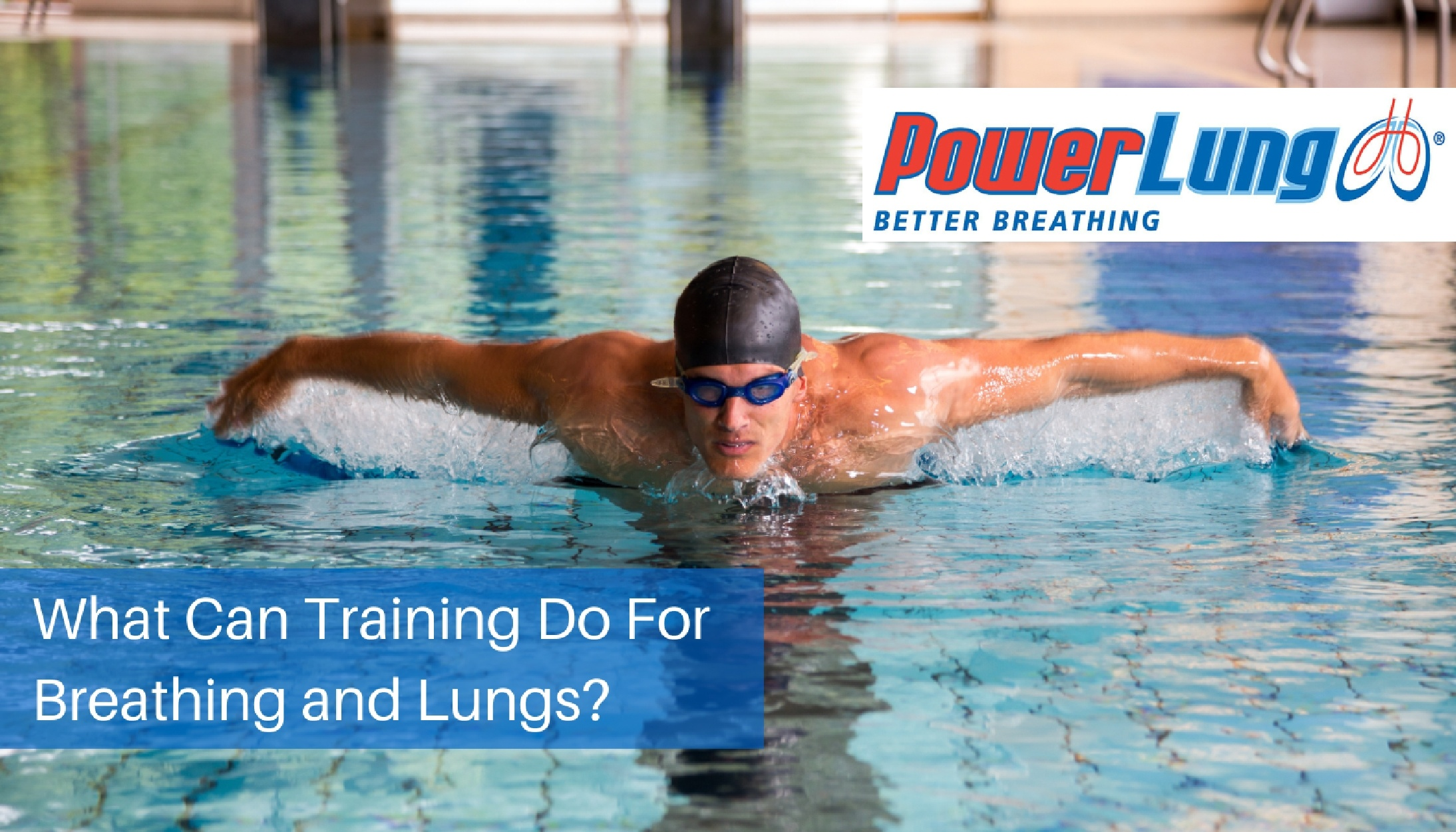PowerLung - What Can Training Do For Breathing and Lungs-.jpg