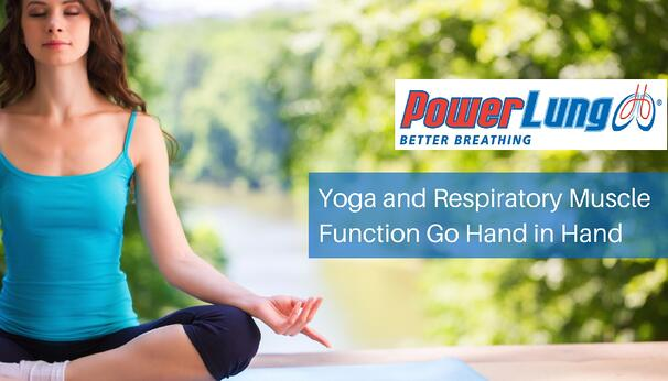 PowerLung - Yoga and Respiratory Muscle Function Go Hand in Hand.jpg