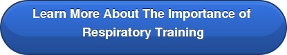 Learn More About The Importance of  Respiratory Training