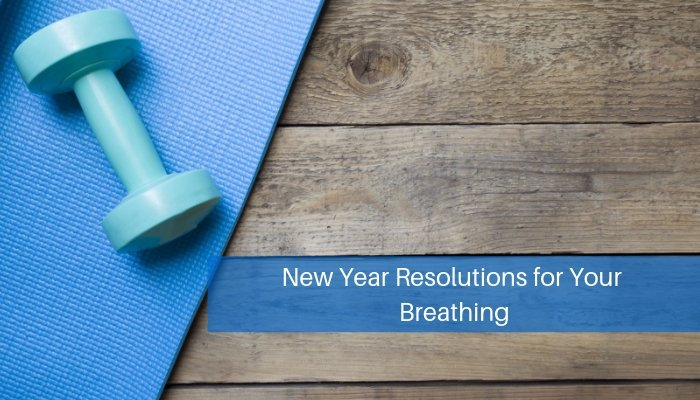 New Year Resolutions for Your Breathing