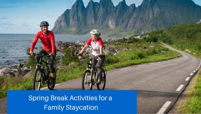 Spring Break Activities for a Family Staycation